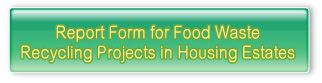 Report Form for Food Waste Recycling Projects in Housing Estates